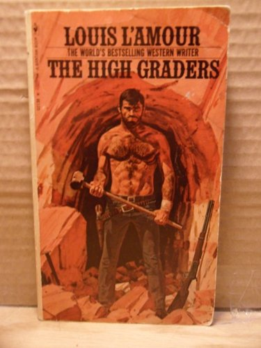 9780553021387: The High Graders