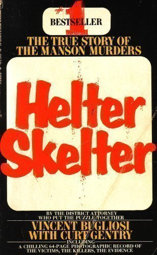 9780553022223: Helter Skelter: The True Story of the Manson Murders