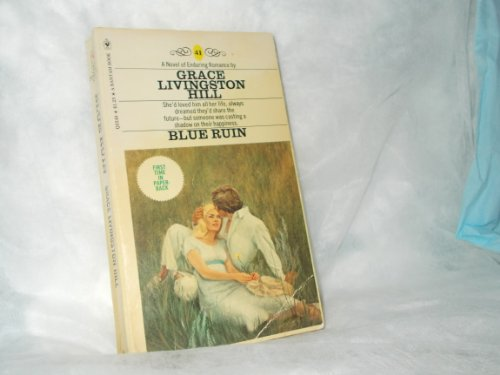 Blue Ruin: Grace Livingston Hill