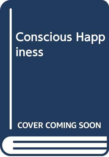 Conscious Happiness: How to get the most out of living (055302356X) by Baker, Samm Sinclair