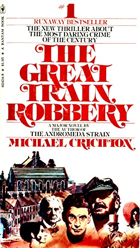 The Great Train Robbery: Crichton, Michael:
