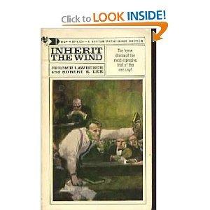 Inherit the Wind: Lawrence, Jerome; Lee, Robert E.