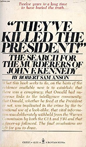They've Killed the President: The Search for the Murderers of John F. Kennedy