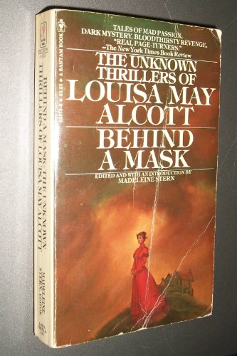 9780553025750: Behind a mask: The unknown thrillers of Louisa May Alcott