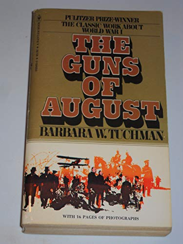 the guns of august by barbara Barbara wertheim tuchman (/ ˈ t ʌ k m ən / january 30, 1912 - february 6, 1989) was an american historian and author she won the pulitzer prize twice, for the guns of august (1962), a best-selling history of the prelude to and the first month of world war i, and stilwell and the american experience in china (1971), a biography of general joseph stilwell.