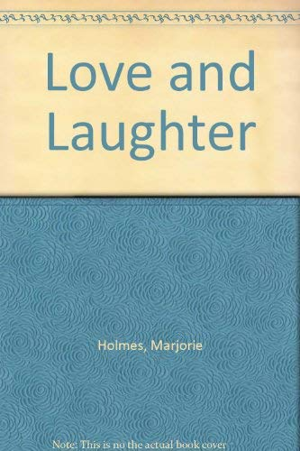 Love and Laughter: Holmes, Marjorie