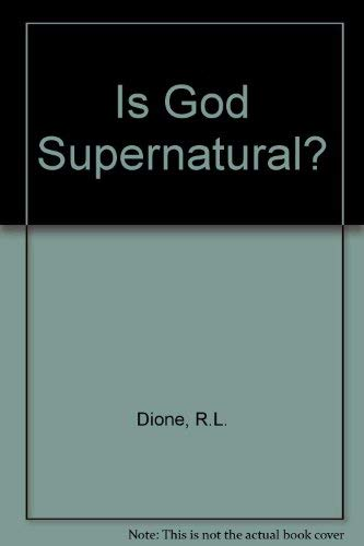 9780553027235: Is God Supernatural?