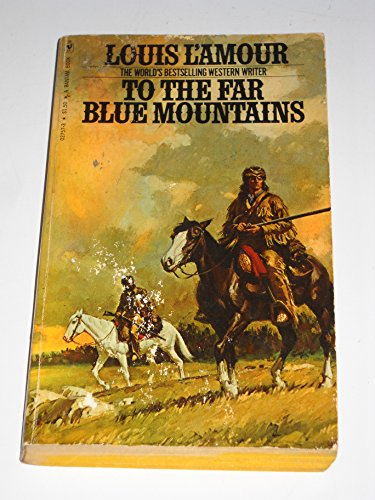 TO THE FAR BLUE MOUNTAINS. - #2 in the Sacketts Series. (Book # 02757-3 )