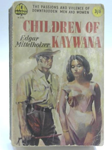 Children of Kaywana: Edgar Mittelholzer