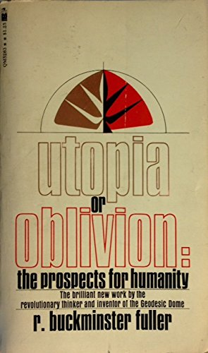 9780553028836: Utopia or Oblivion: The Prospects for Humanity