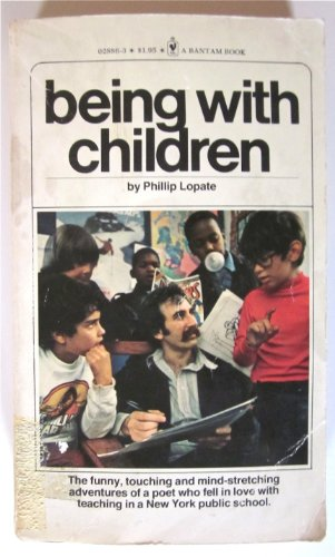 Being with Children: Lopate, Phillip