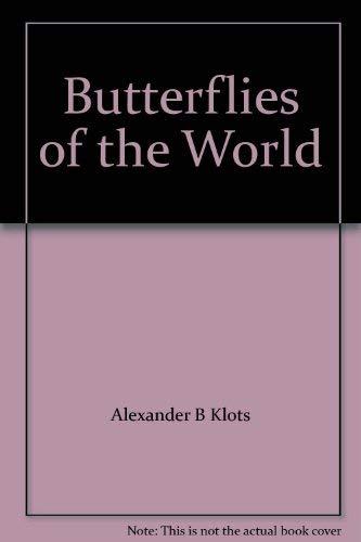 Butterflies of the World: Alexander B Klots