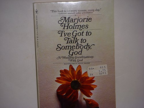 i've got to talk to somebody god: holmes, marjorie