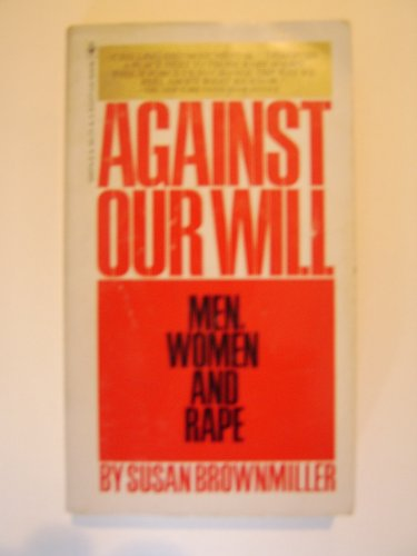 9780553029741: Title: Against Our Will Men Women and Rape