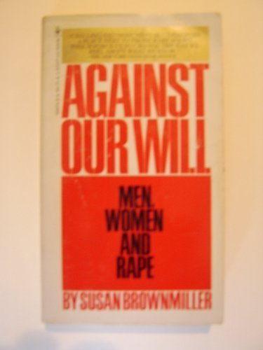 9780553029741: Against Our Will : Men, Women, and Rape