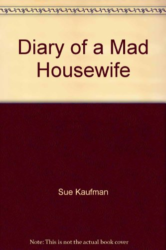 Diary of a Mad Housewife: Sue Kaufman
