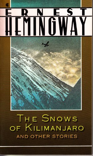 a literary analysis of the snow of kilimanjaro by ernest hemingway The snows of kilimanjaro hemingway, ernest literature / fiction the snows of kilimanjaro speaks to both altitude and attitude--how high we aim.
