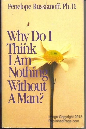 9780553050080: Why Do I Think I Am Nothing Without a Man?