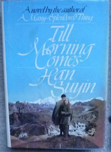 Till Morning Comes: A Novel: Suyin, Han