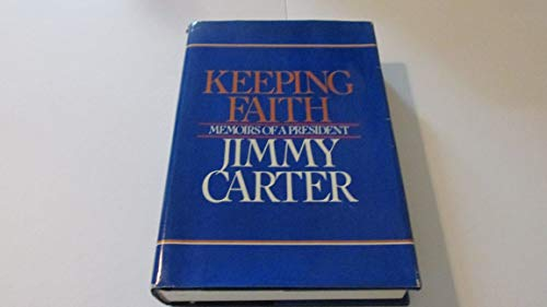 Keeping Faith: Memoirs of a President (Autographed): Carter, Jimmy