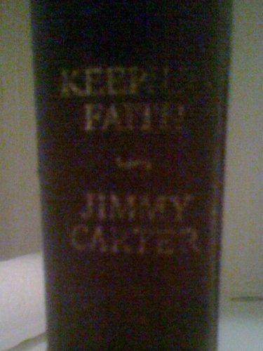 Keeping faith: Memoirs of a President: Carter, Jimmy