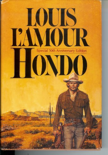 Hondo - Special 30th Aniversary Edition: Louis L'Amour