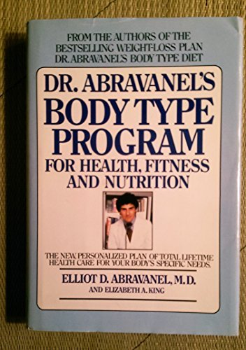 Dr. Abravanel's Body Type Program for Health, Fitness and Nutrition (0553050745) by Elliot D. Abravanel; Elizabeth A. King