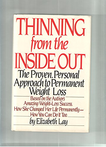 9780553050769: Thinning from the Inside Out: The Proven, Personal Approach to Permanent Weight Loss