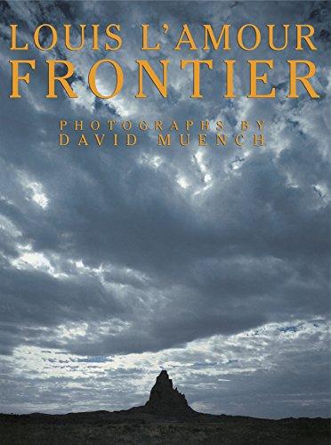 Louis L'Amour Frontier: Muench, David - Photographer
