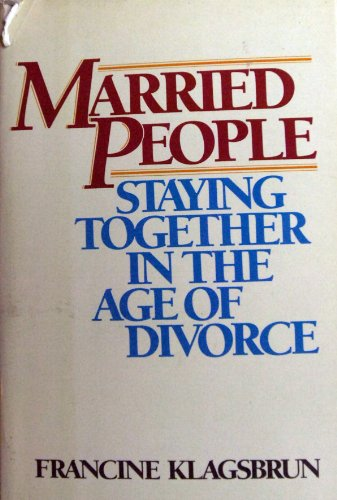 9780553050806: Married People: Staying Together in the Age of Divorce