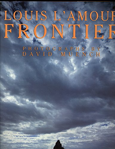 9780553050820: Frontier / Louis LAmour ; Photographs by David Muench