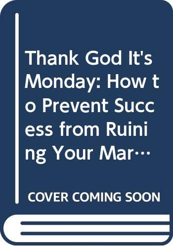 9780553050875: Thank God It's Monday: How to Prevent Success from Ruining Your Marriage