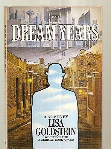 The Dream Years.: Lisa Goldstein,