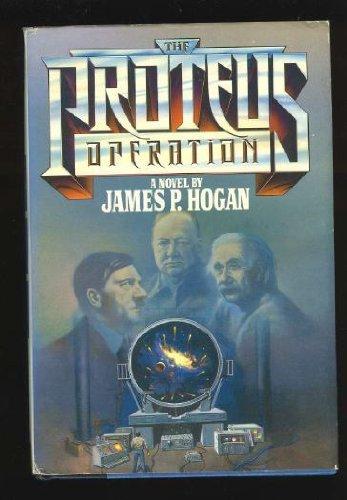 Proteus Operation, The: Hogan, James P.
