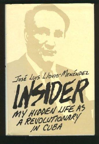 Insider My Hidden Life As a Revolutionary: Jose Luis Llovio-Mendez