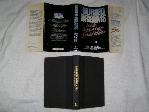 Buried Dreams: Inside the Mind of a Serial Killer: Cahill, Tim