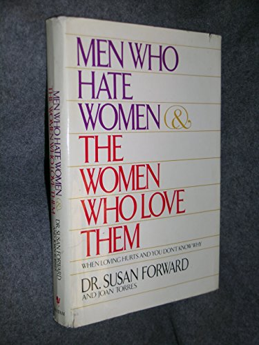 9780553051353: Men Who Hate Women and the Women Who Love Them: When Loving Hurts and You Don't Know Why