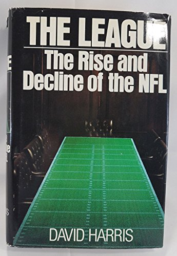 The League: The Rise and Decline of the NFL (0553051679) by David Harris