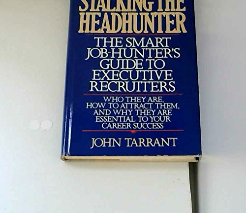 9780553051810: Stalking the Headhunter: The Smart Job-Hunter's Guide to Executive Recruiters