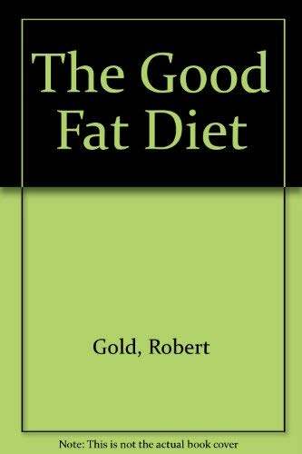 9780553051865: The Good Fat Diet