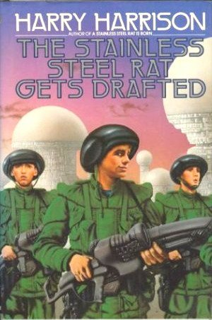 THE STAINLESS STEEL RAT GETS DRAFTED: Harrison, Harry.