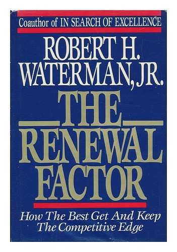 The Renewal Factor: How the Best Get and Keep the Competitive Edge