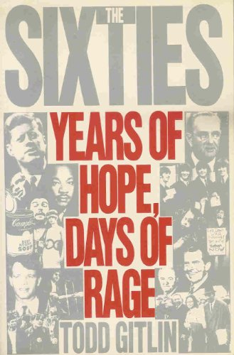 The Sixties: Years of Hope Days of Rage: Gitlin, Todd