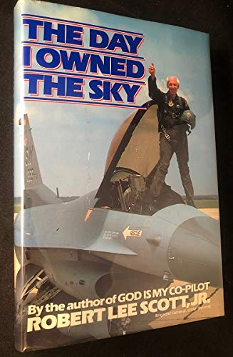 The Day I Owned the Sky (SIGNED): Scott, Robert Lee