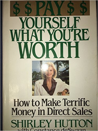 9780553052497: Pay Yourself What You're Worth: How to Make Terrific Money in Direct Sales