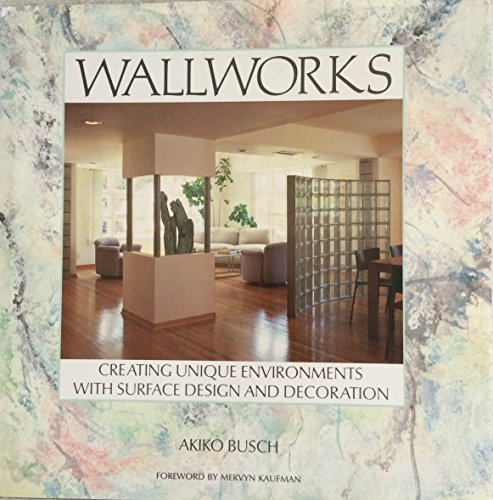 9780553052527: Wallworks: Creating Unique Environments With Surface Design and Decoration (A Bantam book)