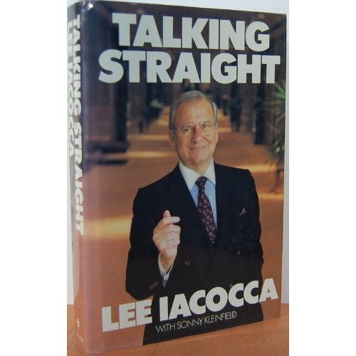 Talking Straight (0553052705) by Lee Iacocca; Sonny Kleinfield