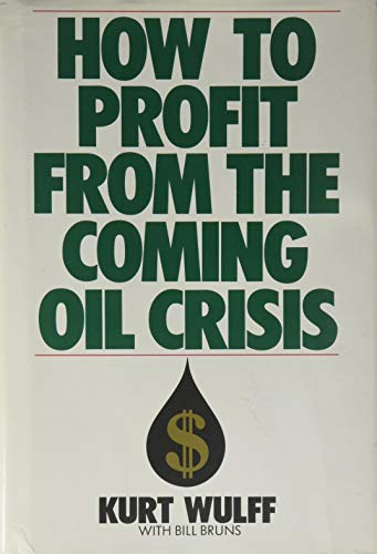 9780553052879: How to Profit from the Coming Oil Crisis
