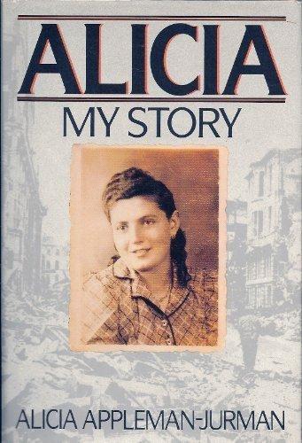 Alicia: My Story: Alicia Appleman-Jurman