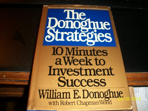 The Donoghue Strategies: Ten Minutes a Week to Investment Success-0: Donoghue, William